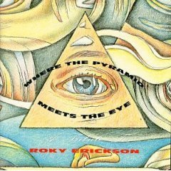 A Tribute to Rocky Erickson - Where The Pyramid Meets The Eye