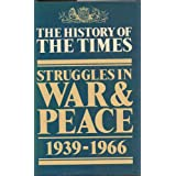 "The History of the ""Times"": Struggles in War and Peace, 1939-66 v. 5by Iverach McDonald"