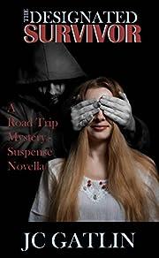 The Designated Survivor: A Road Trip Mystery - Suspense Novella