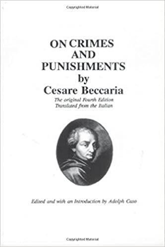 an essay on crime and punishment beccaria An essay on crimes and punishments voltaire (1694 beccaria's treatise on crimes and punishments of evidence and the proofs of a crime.