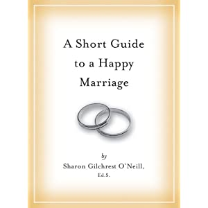 A Short Guide to a Happy Marriage: The Essentials for Long-Lasting Togetherness