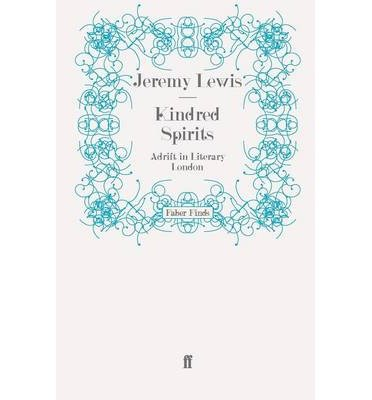 [(Kindred Spirits: Adrift in Literary London )] [Author: Jeremy Lewis] [Mar-2011]