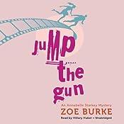 Jump the Gun: An Annabelle Starkey Mystery, Book 1 | Zoe Burke