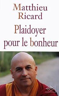 Plaidoyer pour le bonheur, Ricard, Matthieu