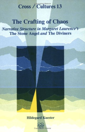 The Crafting of Chaos: Narrative Structure in Margaret Laurence's
