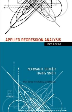 Applied Regression Analysis, Third Edition (Wiley Series in Probability and Statistics)