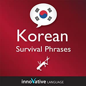 Learn Korean - Survival Phrases Korean, Volume 1: Lessons 1-30 Audiobook
