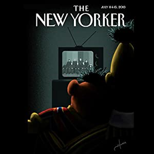 The New Yorker, July 8th & 15th 2013: Part 1 (Patrick Radden Keefe, Louis Menand, Jeffrey Toobin) Periodical