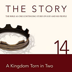 The Story, NIV: Chapter 14 - A Kingdom Torn in Two | [Zondervan Bibles (editor)]