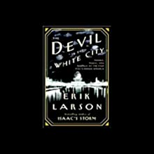 The Devil in the White City: Murder, Magic and Madness at the Fair That Changed America Audiobook by Erik Larson Narrated by Tony Goldwyn