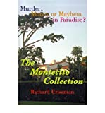img - for [ The Montecito Collection: Murder, Money or Mayhem in Paradise? [ THE MONTECITO COLLECTION: MURDER, MONEY OR MAYHEM IN PARADISE? ] By Crissman, Richard ( Author )Mar-01-2000 Paperback book / textbook / text book