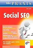 Social SEO: Unternehmer-Ratgeber zu Social Media, Google, SEO & SEM (bhv Praxis)