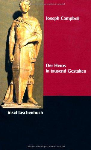 Campbell Joseph, Der Heros in tausend Gestalten.