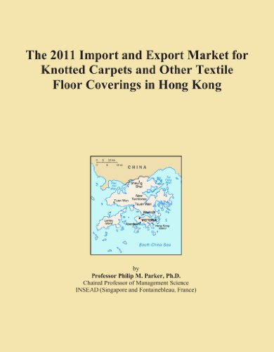 The 2011 Import and Export Market for Knotted Carpets and Other Textile Floor Coverings in Hong Kong