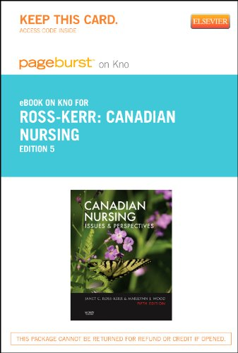 Canadian Nursing - Pageburst E-Book on Kno (Retail Access Card): Issues and Perspectives, 5e