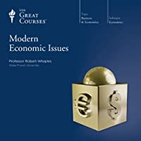Modern Economic Issues  by The Great Courses Narrated by Professor Robert Whaples