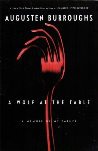 Cover of A Wolf at the Table: A Memoir of My Father