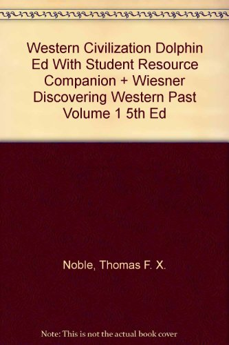 Western Civilization Dolphin Ed With Student Resource Companion + Wiesner Discovering Western Past Volume 1 5th Ed