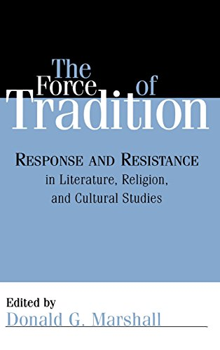 Force of Tradition: Response and Resistance in Literature, Religion, and Cultural Studies