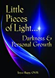 Little Pieces of Light ...: Darkness and Personal Growth