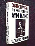 Objectivism: The Philosophy of Ayn Rand (0525933808) by Peikoff, Leonard