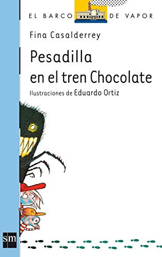 Pesadilla en el tren Chocolate / Nightmare on Chocolate Train (El Barco De Vapor: Serie Azul / the Steamboat: Blue Series) (Spanish Edition) (Barco De Vapor Serie Azul compare prices)