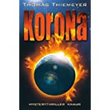 """Korona: Mysterythrillervon """"Thomas Thiemeyer"""""""
