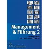 """Management & F�hrung 2: Erfolgsrezepte von Trainern und Expertenvon """"Andreas Buhr"""""""