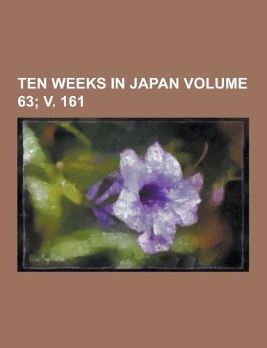 Ten Weeks in Japan Volume 63; V. 161
