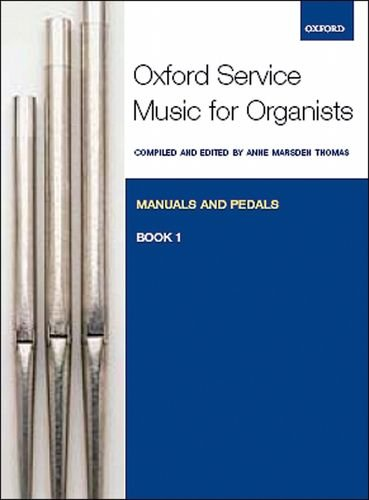 Oxford Service Music for Organ: Manuals and Pedals, Book 1: Book 1