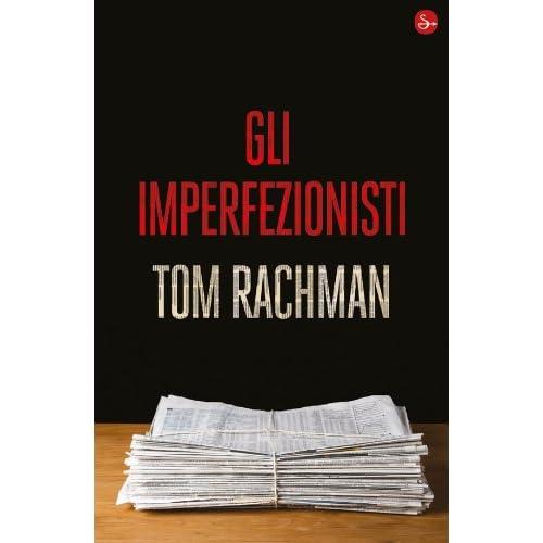 Gli imperfezionisti, di Tom Rachman