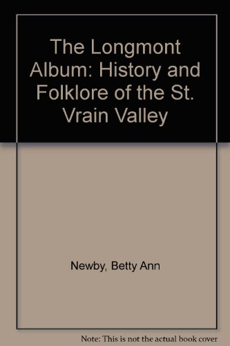 The Longmont Album: History and Folklore of the St. Vrain Valley
