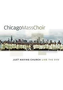 Chicago Mass Choir: Just Having Church