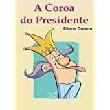 A Coroa do Presidente