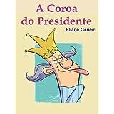A Coroa do Presidente