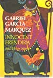 Innocent Erendira and Other Stories (0060114169) by Garcia Marquez, Gabriel