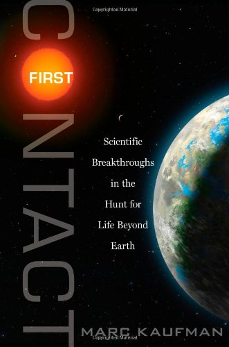 First Contact: Scientific Breakthroughs in the Hunt for...