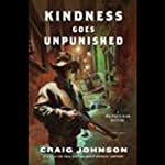 Kindness Goes Unpunished: A Walt Longmire Mystery (       UNABRIDGED) by Craig Johnson Narrated by George Guidall