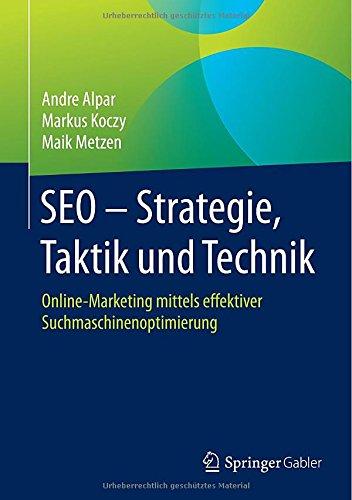 Springer Gabler SEO - Strategie, Taktik und Technik: Online-Marketing mittels effektiver Suchmaschinenoptimierung