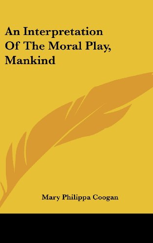 An Interpretation of the Moral Play, Mankind