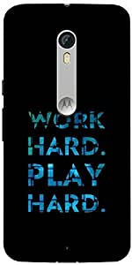 Snoogg Work Hard Play Hard Designer Protective Back Case Cover For Motorola Moto X Style