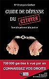 echange, troc Maitre François Gerber - Guide de défense du citoyen face à la justice et à la police