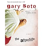 [ [ [ The Afterlife[ THE AFTERLIFE ] By Soto, Gary ( Author )Apr-01-2005 Paperback