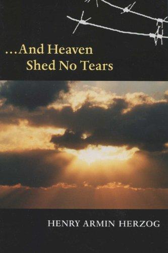 ... and Heaven Shed No Tears (Shoah Studies)