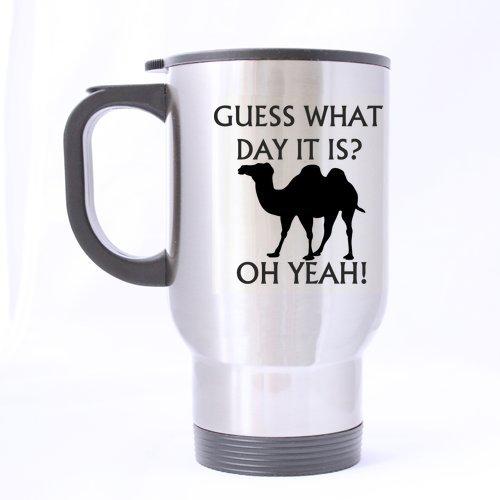 camel-cliparts-guess-what-jour-il-est-oh-yeah-14-oz-tasse-de-voyage-en-acier-inoxydable-argente-drol