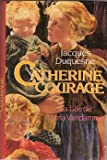 Catherine Courage - La Fille de Maria Vandamme
