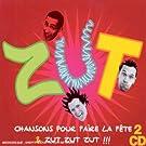 Chansons Pour Faire La F�te - Zut Zut Zut !!!