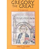 img - for [(Gregory the Great: v. 2: A Symposium )] [Author: John C. Cavadini] [Jul-2001] book / textbook / text book