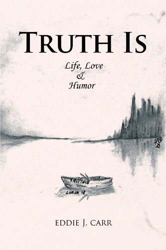 Truth Is: Life, Love & Humor