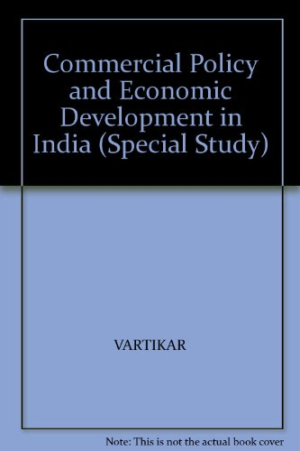 Commercial Policy and Economic Development in India